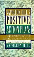 Napoleon Hill's Positive Action Plan: 365 Meditations for Making Each Day a Success - Napole...
