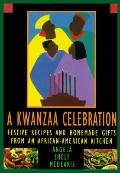 Kwanzaa Celebration: Festive Recipes and Homemade Gifts from an African-American Kitchen
