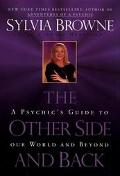 Other Side and Back: A Psychic's Guide to Our World and Beyond