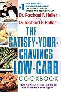 Satisfy-your-cravings Low-carb Cookbook 200 All-new Recipes So Good You'll Never Cheat Again