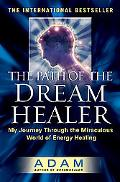 Path of the Dreamhealer My Journey Through the Miraculous World of Energy Healing