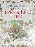 Rand McNally Picture Atlas of Prehistoric Life - Rand McNally Staff - Hardcover