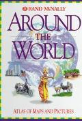 Rand McNally Around the World: An Atlas of Maps & Pictures