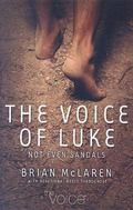 Not Even Sandals The Gospel of Luke Retold in the Voice