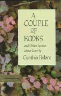 A Couple of Kooks and Other Stories about Love - Cynthia Rylant - Hardcover