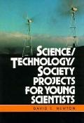 Science/Technology/Society Projects for Young Scientists - David E. Newton - Hardcover
