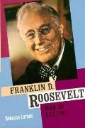 Franklin D. Roosevelt: Man of Destiny