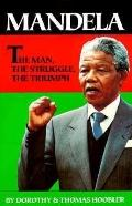 Mandela: The Man, the Struggle, the Triumph