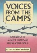 Voices from the Camps: Internment of Japanese Americans During World War II