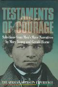 Testaments of Courage; Selections from Men's Slave Narratives - Mary Young - Hardcover