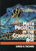Math Projects in the Computer Age - David A. Thomas - Hardcover
