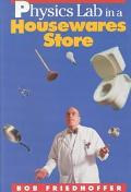 Physics Lab in a Housewares Store - Bob Friedhoffer - Library Binding
