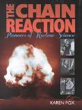 Chain Reaction Pioneers of Nuclear Science