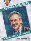 Steven Spielberg: From Reels to Riches