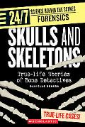 Skulls and Skeletons True-Life Stories of Bone Detectives