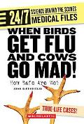 When Birds Get Flu And Cows Go Mad! How Safe Are We?