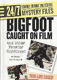 Bigfoot Caught on Film And Other Monster Sightings!