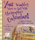You Wouldn't Want to Sail With Christopher Columbus! Uncharted Waters You'd Rather Not Cross