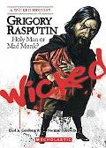 Grigory Rasputin Holy Man or Mad Monk?