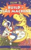 How To Build a Time Machine (How To)