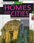 Homes and Cities Living for the Future
