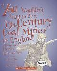 You Wouldn't Want to Be a 19th-century Coal Miner in England! A Dangerous Job You'd Rather N...