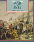 War of 1812 Second Fight for Independence