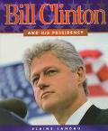 Bill Clinton and His Presidency