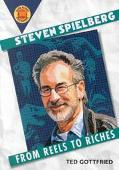 Steven Spielberg From Reels to Riches