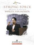 Strong Force The Story Of Physicist Shirley Ann Jackson
