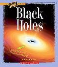 Black Holes (True Books)