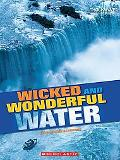 Wicked and Wonderful Water