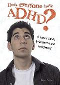 Does Everyone Have ADHD? A Teen's Guide to Diagnosis And Treatment
