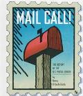 Mail Call!: The History of the U. S. Mail Service