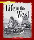 Life in the West (True Books)