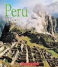 Peru (Enchantment of the World. Second Series)