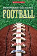 Scholastic Ultimate Guide to Football (Scholastic Ultimate Guides)