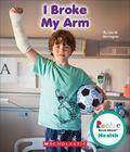 I Broke My Arm