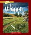 The Oregon Trail (A True Book: Westward Expansion)