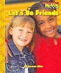 Let's Be Friends (Scholastic News Nonfiction Readers)