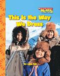 This Is the Way We Dress (Scholastic News Nonfiction Readers)