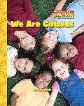 We Are Citizens (Scholastic News Nonfiction Readers)
