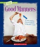 Good Manners (True Books: Guides to Life)