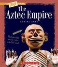 The Aztec Empire (True Books)