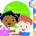 The More We Are Together (Rookie Toddler)