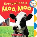 Everywhere a Moo, Moo (Rookie Toddler)