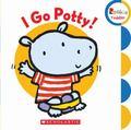 I Go Potty! (Rookie Toddler)