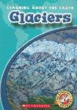 Glaciers (Blastoff! Readers: Learning about the Earth: Level 3)