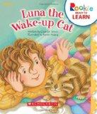 Luna the Wake-Up Cat (Rookie Ready to Learn: Animals)