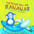Mouse Who Ate Bananas